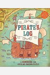 Pirate's Log: A Handbook for Aspiring Swashbucklers Diary