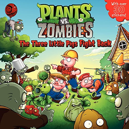 Plants vs. Zombies: The Three Little Pigs Fight Back [With Over 30 Stickers]