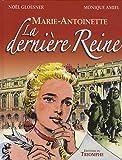 Marie-Antoinette la Derniere Reine