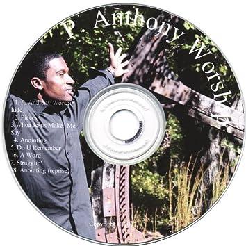 P. Anthony Worship