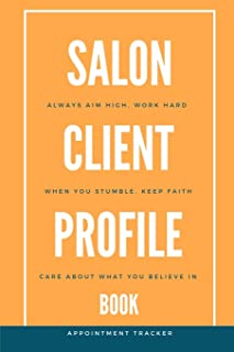 Salon Client Profile Book: Client Profile Book And Client Tracking Book; Appointment Log Book Organizer with A - Z Alphabetical Tabs for Salon Hairdresser, Barbers and Nail Salon