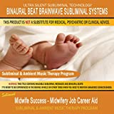 Midwife Success Midwifery Job Career Aid - Subliminal & Ambient Music Therapy 10