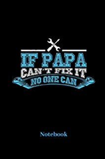 If Papa Cant Fix It No One Can Notebook: Lined journal for familiar friends, kinfolk, clan and family fans - paperback, di...