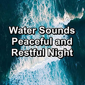 Water Sounds Peaceful and Restful Night