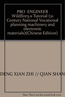 PRO  ENGINEER Wildfire3.0 Tutorial (21 Century National Vocational planning machinery and electronic materials)(Chinese Edition)