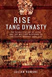 Rise of the Tang Dynasty: The Reunification of China and the Military Response to the Steppe Nomads (AD 581-649)