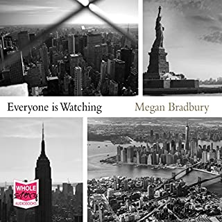 Everyone Is Watching                   By:                                                                                                                                 Megan Bradbury                               Narrated by:                                                                                                                                 Peter Brooke                      Length: 6 hrs and 18 mins     3 ratings     Overall 3.0
