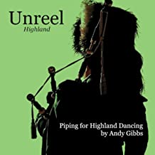 Unreel Highland: Piping for Highland Dancing