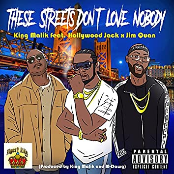These Streets Don't Love Nobody (feat. Hollywood Jack & Jim Quan)