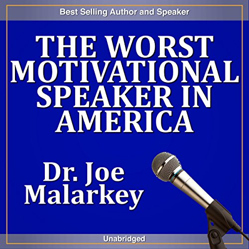 The Worst Motivational Speaker in America audiobook cover art