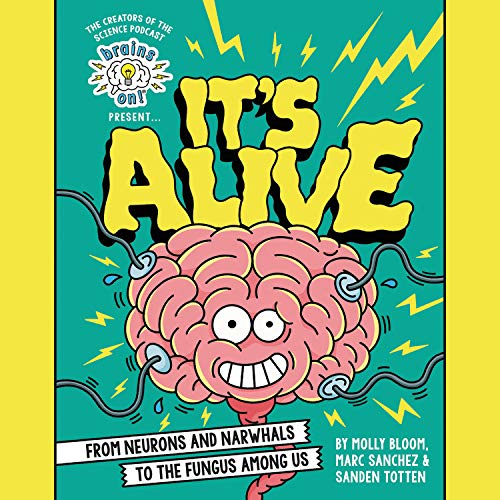 Brains On! Presents...It's Alive cover art