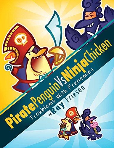 Pirate Penguin vs Ninja Chicken Volume 1: Troublems With Frenemies