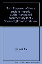 Torn Emperor - China s ancient imperial authoritarian evil documentary (Set 2 Volumes)(Chinese Edition)