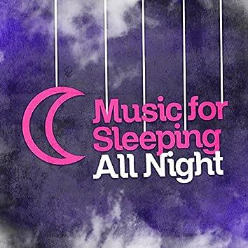 Music for Sleeping All Night