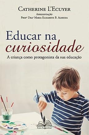 Educar na curiosidade: A criança como protagonista da sua educação