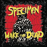 Wake the Dead by Specimen (1996-07-28)