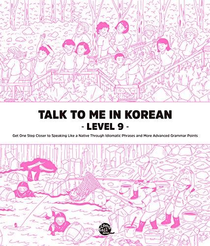 Level 9 Korean Grammar Textbook (Talk To Me In Korean Grammar Textbook) (English Edition)