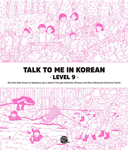 Level 9 Korean Grammar Textbook (Talk To Me In Korean Grammar Textbook) (English Edition)