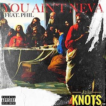You Ain't Neva