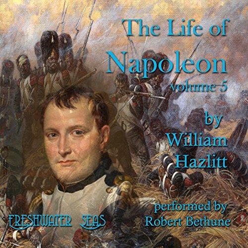 The Life of Napoleon, Volume 5 audiobook cover art