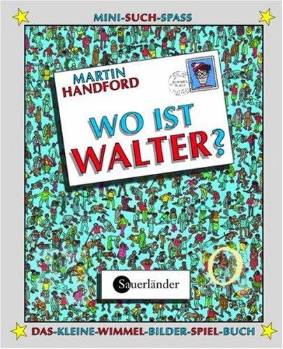 Wo ist Walter? Mit magischer Lupe: Das-kleine-Wimmel-Bilder-Spiel-Buch
