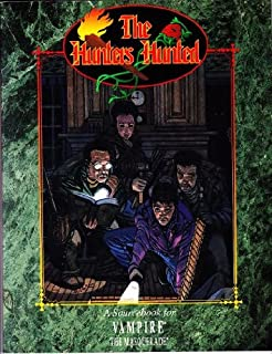 The Hunters Hunted: The Battle is Joined (Vampire The Masquerade)