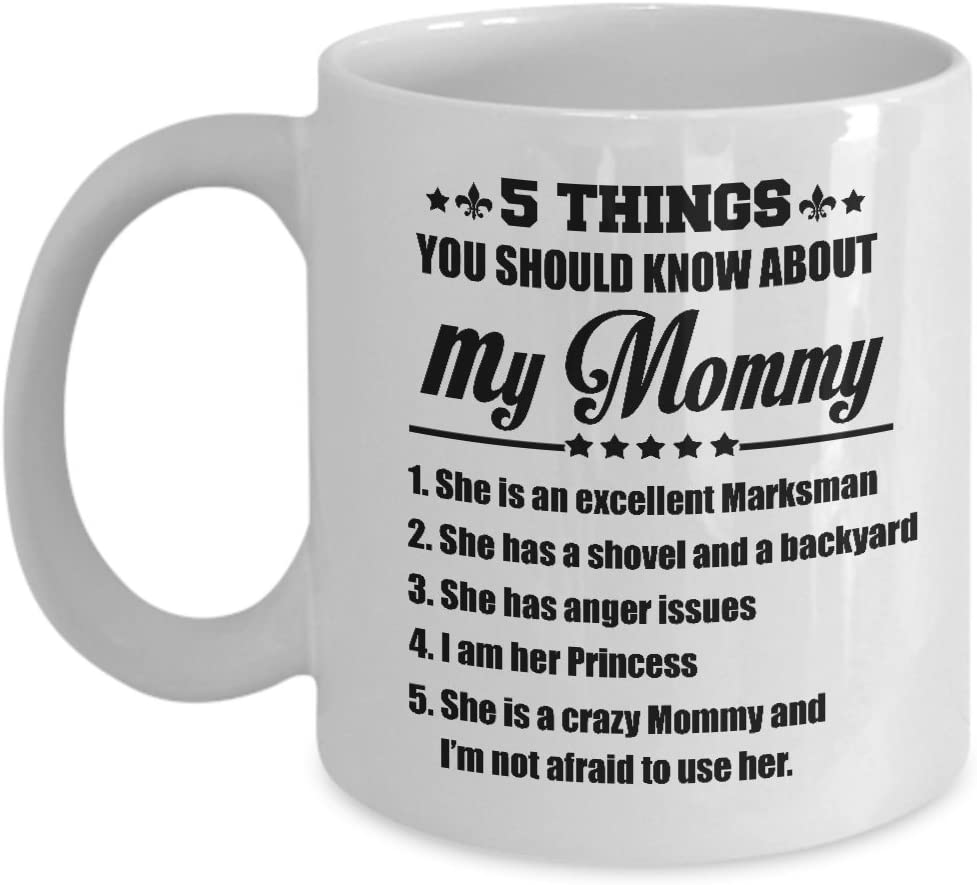 Amazon Com Gifts For Daughter Mom Gifts 5 Things You Should Know About My Mommy Mug Daughter Mugs Best Birthday Christmas Mother Gifts For Daughters Kids Girls Kitchen Dining