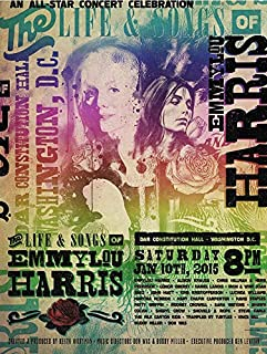 Emmylou Harris - The Life And Songs Of Emmylou Harris - An All Star Concert Celebration