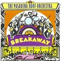 Breakaway by Pasadena Roof Orchestra (1996-11-18)