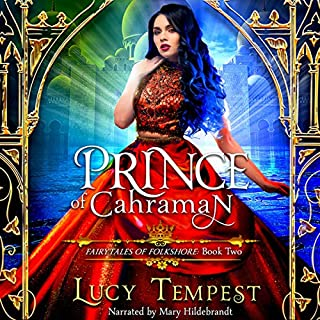 Prince of Cahraman: A Retelling of Aladdin      Fairytales of Folkshore, Book 2              By:                                                                                                                                 Lucy Tempest                               Narrated by:                                                                                                                                 Mary Hildebrandt                      Length: 9 hrs and 41 mins     Not rated yet     Overall 0.0