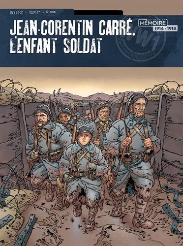 Jean-Corentin Carre, l'enfant soldat T2: 1916-1917