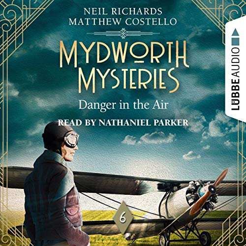 Danger in the Air: Mydworth Mysteries - A Cosy Historical Mystery Series 6