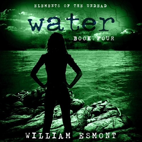 Water     The End of Us, Elements of the Undead, Book 4              By:                                                                                                                                 William Esmont                               Narrated by:                                                                                                                                 Joseph B. Kearns                      Length: 5 hrs and 30 mins     9 ratings     Overall 3.9