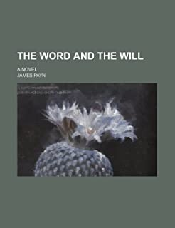 The Word and the Will; A Novel