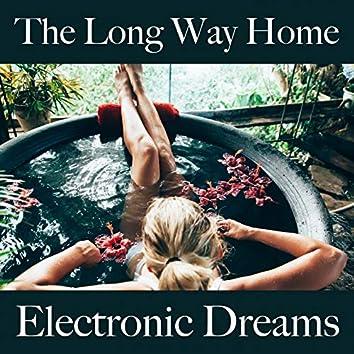 The Long Way Home: Electronic Dreams - Die Besten Sounds Zum Entspannen