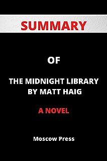 SUMMARY OF THE MIDNIGHT LIBRARY BY MATT HAIG: A Novel