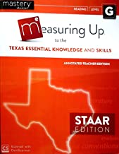 Measuring Up to the TEKS Annotated Teacher's Edition Reading Level G STAAR Edition