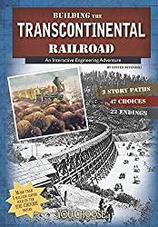 Image: Building the Transcontinental Railroad (You Choose: Engineering Marvels) | Kindle Edition | by Steven Otfinoski (Author). Publisher: Capstone Press (August 1, 2014)