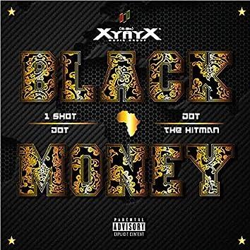 Black Money (feat. 1 Shot Dot)