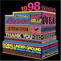 COMPLETE SINGLE COLLECTION 1998-2008 +1(2CD)(ltd.ed.) by GOING UNDER GROUND (2008-05-21)