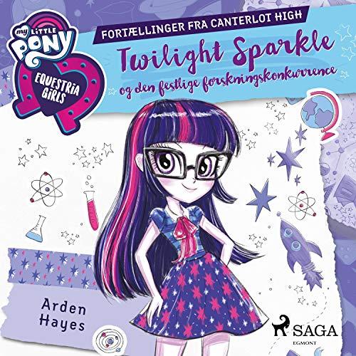 Twilight Sparkle og den festlige forskningskonkurrence: My Little Pony - Equestria Girls