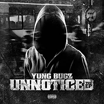 Yung Bugz Unnoticed the EP