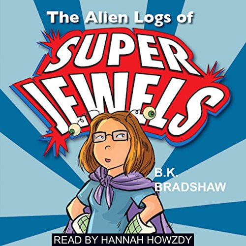 The Alien Logs of Super Jewels audiobook cover art