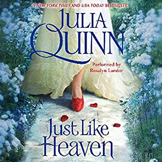 Just Like Heaven                   By:                                                                                                                                 Julia Quinn                               Narrated by:                                                                                                                                 Rosalyn Landor                      Length: 9 hrs and 57 mins     1,320 ratings     Overall 4.1