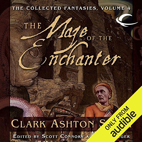 The Maze of the Enchanter     Volume Four of the Collected Fantasies of Clark Ashton Smith              By:                                                                                                                                 Clark Ashton Smith,                                                                                        Scott Connors (editor),                                                                                        Ron Hilger (editor)                               Narrated by:                                                                                                                                 Gregory St. John,                                                                                        Bernard Setaro Clark,                                                                                        Chris Kayser,                   and others                 Length: 15 hrs and 25 mins     30 ratings     Overall 4.5