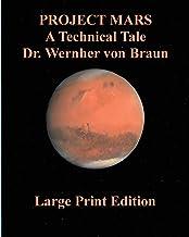 Project Mars A Technical Tale Dr. Wernher von Braun
