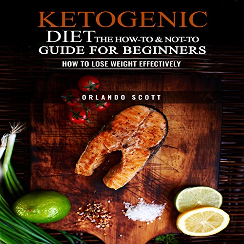 Ketogenic Diet: The How to & Not to Guide for beginners audiobook cover art