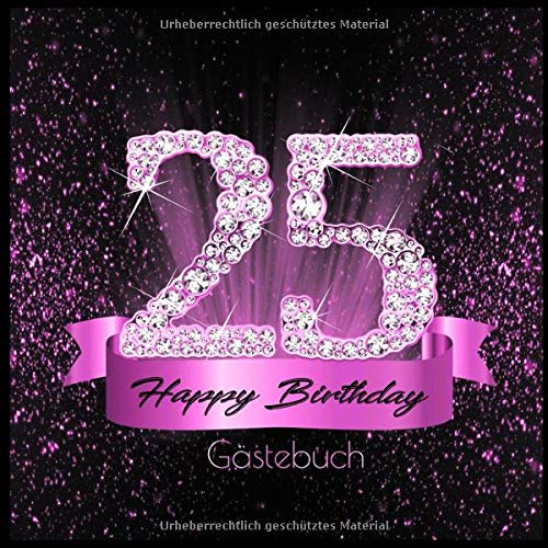 25 Happy Birthday Gästebuch: Edles Cover in Schwarz Pink mit Diamanten I für 60 Gäste I...
