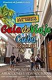 Guia de Viaje Cuba 2018: Tiendas, Restaurantes, Atracciones y Vida Nocturna 2018 [Idioma Inglés]