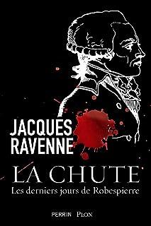 La chute - Les derniers jours de Robespierre